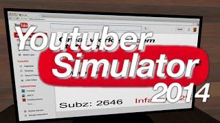 HAO 2 BE YOTUB STAR! YouTuber Simulator 2014!