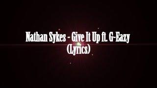 Nathan Sykes - Give It Up ft. G-Eazy (Lyrics)