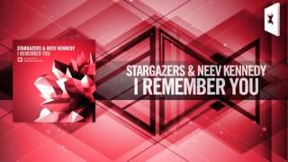 Stargazers & Neev Kennedy - I Remember You FULL (Amsterdam Trance)