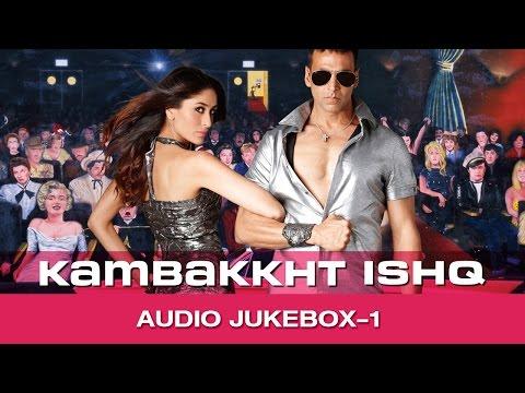 Kambakkht Ishq   Jukebox   (Full songs)   Akshay Kumar & Kareena Kapoor