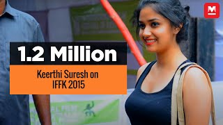 Keerthi Suresh on IFFK 2015 | Manorama Online