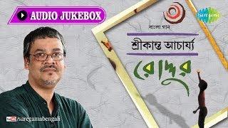 images Roddur Jaay Jaay Din Srikanto Acharya Bengali Songs Audio Jukebox