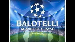 Balotelli - M.anifest & Jayso (Prod By Jayso) [Lyrics Video]