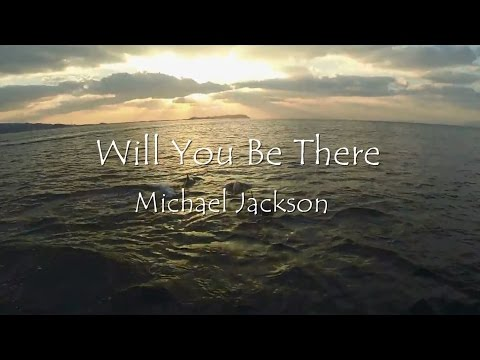 Michael Jackson Will You Be There (和訳付き)