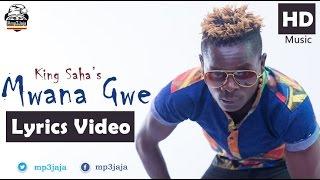Mwana Gwe Official Lyric Video - King Saha New UG Music April 2016