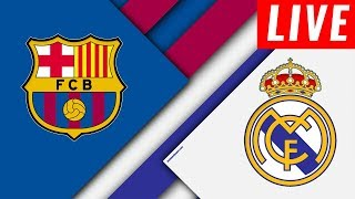 BARCELONA vs REAL MADRID | LIVE Stream - En Vivo | Replays HD