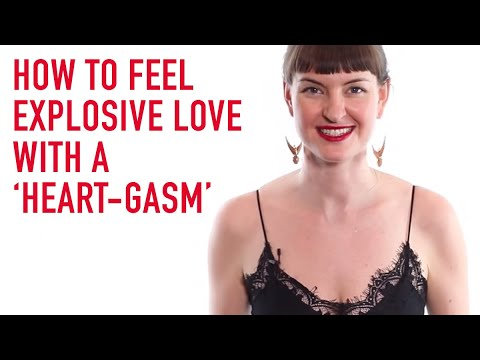 How to feel explosive love with a 'heart-gasm'