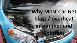 Why most Cars gets overheat / fire in summer causes and solution