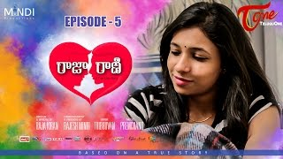RAJA RANI | Telugu Web Series | Episode 5 | Mindi Productions | Directed by Raja Kiran