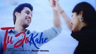Tu Jo Kahe Video Song   Palash Muchhal   Parth Samthaan   Anmol Malik   Yasser Desai   Palak Muchhal