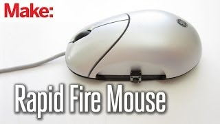 DIY Hacks & How To's: Rapid Fire Mouse