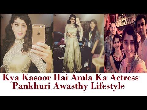 Star Plus Serial Kya Kasoor hai Amala Ka Actress Pankhuri Awasthy as Amala Real Life Style & Family
