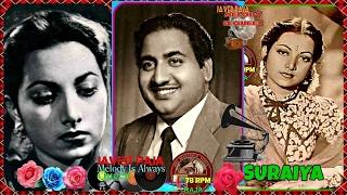 SURAIYYA & RAFI-Film-NAACH-{1949}~Ae Ishq Hamein Barbad Na Kar-[Great Gem-Record Version]