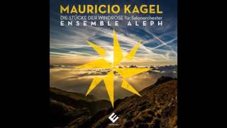 Mauricio Kagel - Osten (The 8 Pieces of the Wind Rose ) / Ensemble Aleph