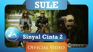 Sule - Sinyal Cinta 2 (Official Video Clip)
