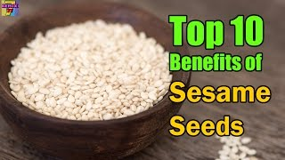 Benefits of Sesame Seeds | Top 10 Healthy Beenfits of Sesame Seed