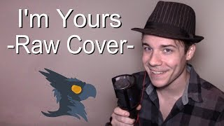 I'm Yours (NO AUTOTUNE) - Black Gryph0n Cover