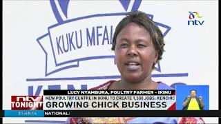 Kenchic's new poultry center in Ikinu estimated to create 1,500 jobs