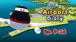 The Airport Diary - 9-16 episodes - Cartoons about planes - Best animation for kids