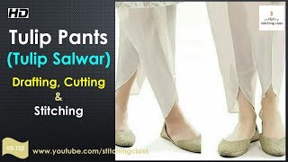 Tulip Pants Cutting and Stitching  || Tulip Shalwar Ki Cutting and Stitching in Hindi