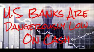 U.S. Banks Are Dangerously Low On Cash Economic Collapse 2017 will Be Devastating