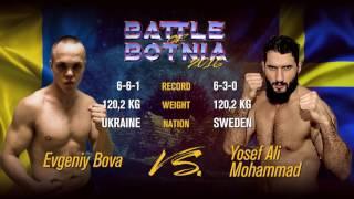 Yosef Ali Mohammad vs Evgeniy Bova @ Battle of Botnia 2016