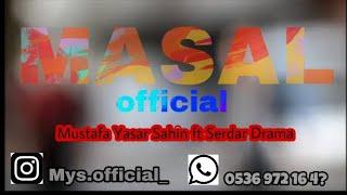 Mustafa Yaşar Şahin FT Serdar Drama - MASAL !!  OFFİCİAL #HD !