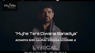 "Promo: Official Lyrical Video of  ""Mujhe Tera Diwana Banadiya"""