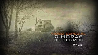 2 HORAS DE TERROR | VIDEO ESPECIAL 10 MIL SUSCRIPTORES (Mitos, Leyendas, Creepypastas) #54