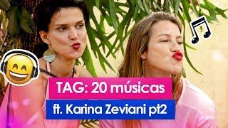 TAG: 20 MÚSICAS com KARINA ZEVIANNI PT.2 -  Luana Piovani