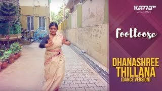 Dhanashree Thillana(Dance Version) - Sathya Jayadev - Footloose - Kappa TV