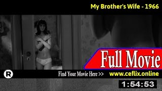 Watch: My Brother's Wife (1966) Full Movie Online