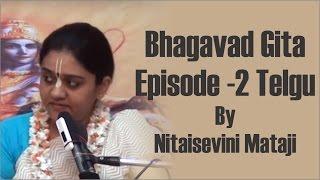 Bhagavad Gita Episode 2 Telgu on 20th Dec 2015 by Nitaisevini Mataji
