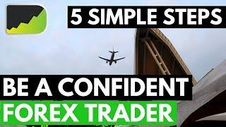5 Steps To Develop Massive Forex Trader Confidence