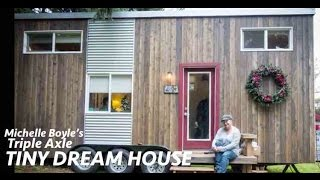 Michelle's Tiny Dream House- a gorgeous triple-axle home on wheels!