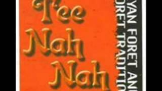 Tee Nah Nah By: Ryan Foret~~~ Donna Lynn
