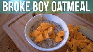 How To Make Broke Boy Oatmeal | Broke Boy Kitchen