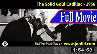 Watch: The Solid Gold Cadillac (1956) Full Movie Online
