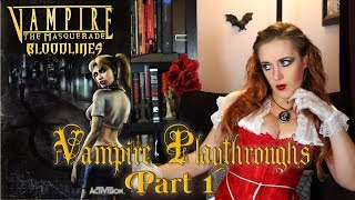 Vampire Playthroughs: Vampire the Masquerade Bloodlines Part 1
