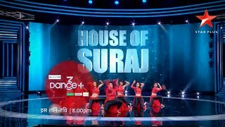 Dance+ 3 | House of Suraj in Final Selections