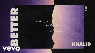 Khalid - Better (Audio)