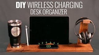 How To Make Wireless Charging Desk Organizer