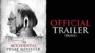 The Accidental Prime Minister - Official Tamil Trailer | Releasing January 18 2019