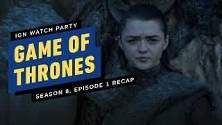 Game of Thrones: Season 8, Episode 1 Recap - IGN Watch Party