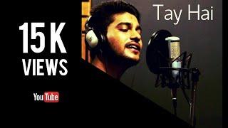 Tay Hai - Rustom   Reprise Audio Cover   Ankit Tiwari   Sanjay Beri