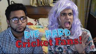 Die Hard Cricket Fans