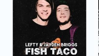 Fish Taco (Original Mix) - Jayden Briggs & Lefty [Free Download in Description]