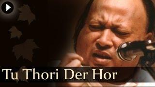 Tu Thori Der Hor - Nusrat Fateh Ali Khan - Hit Qawwali Songs