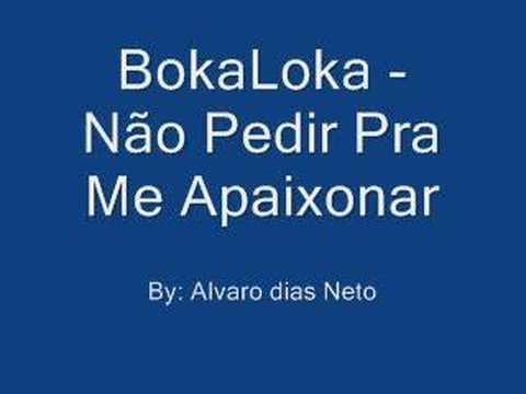 BokaLoka Não pedi para me apaixonar