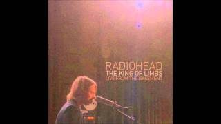 Radiohead - Little By Little - Live from The Basement [HD]